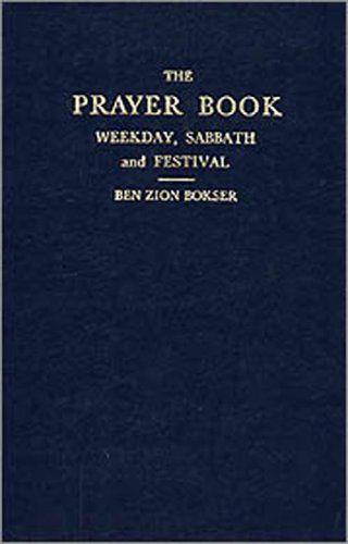 The Prayer Book - Weekday, Shabbat and Festival;HC by Ben Zion Bokser