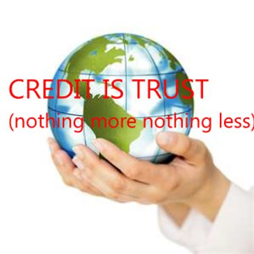 Business is personal and credit is trust.