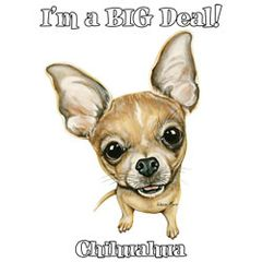 I'm a BIG Deal - Chihuahua -T-shirt