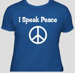 "Women's ""I Speak Peace"" T-shirt"