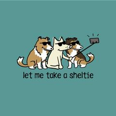 Let Me Take a Sheltie (Classic Unisex L only)