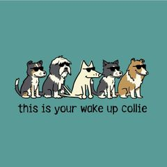 This is Your Wake Up Collie (Classic Unisex)