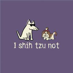 I Shih Tzu Not (Classic Unisex)