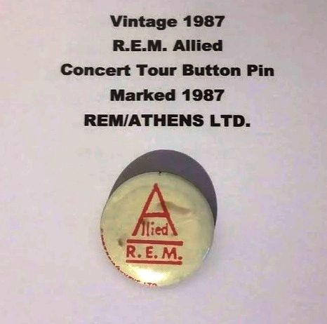Vintage 1987 R.E.M. Allied Concert Tour Button Pin Marked 1987 REM/ATHENS LTD
