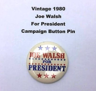 Vintage 1980 Joe Walsh For President Campaign Button Pin