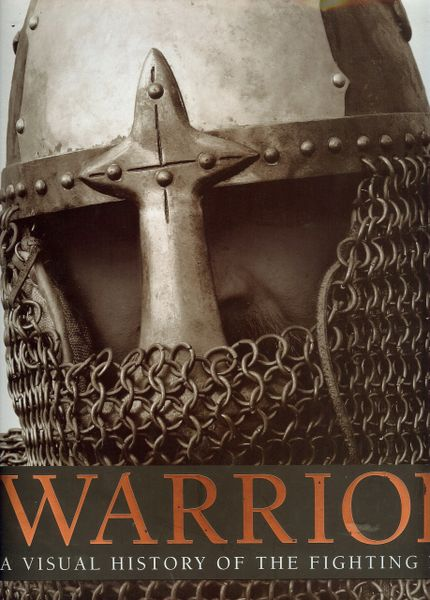 Warrior, A Visual History of the Fighting Man