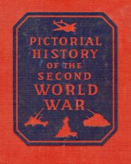 Pictorial History of the Second World War, Volume I, III, IV, VI Sept 1939 - Sept 1945