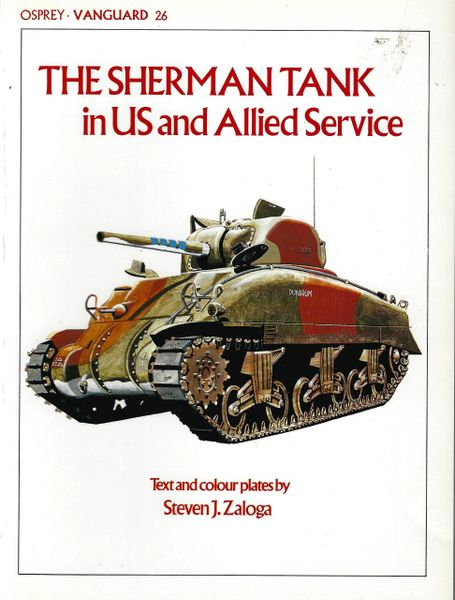 OSPREY, TANK, #26, THE SHERMAN TANK IN U S AND ALLIED SERVICE