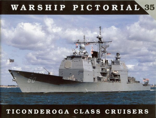 WARSHIP PICTORIAL, #35, USS TICONDEROGA CLASS CRUISERS