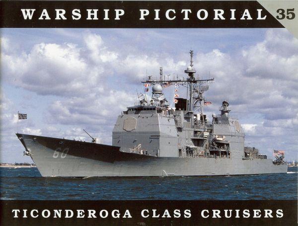 WARSHIP PICTORIAL, #35, USS TICONDEROGA CLASS CRUISERS