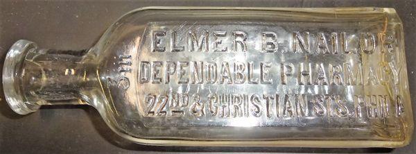 """GLASS PHARMACY BOTTLE, """"ELMER B. NAILOR, DEPENDABLE PHARMACY, 22ND & CHRISTIAN STS. PHILA"""
