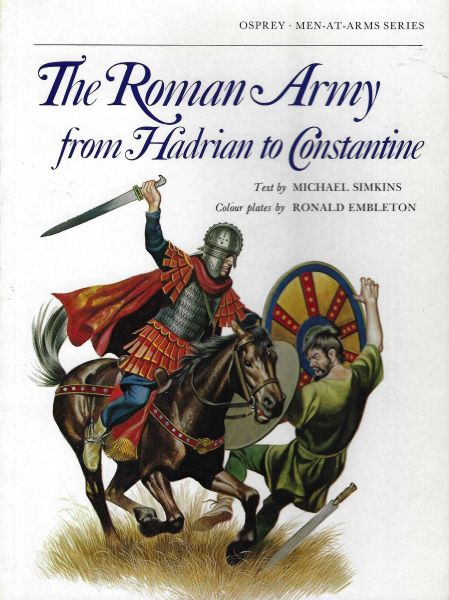 OSPREY, 1000, NO #, THE ROMAN ARMY FROM HADRIAN TO CONSTANTINE