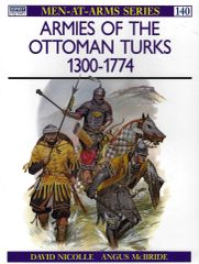 OSPREY, 1300's, #140, ARMIES OF THE OTTOMAN TURKS 1300-1774