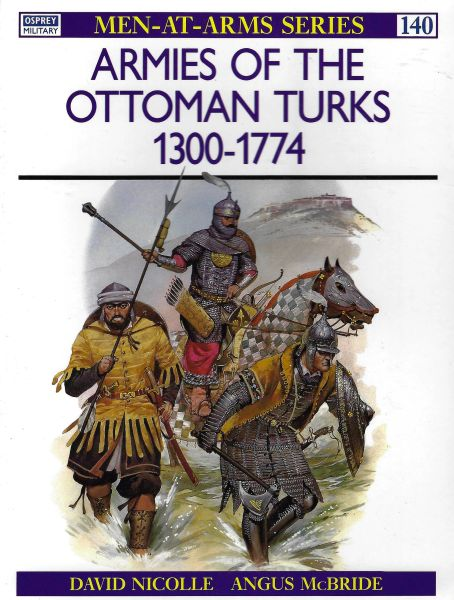 OSPREY, 1300's, #140, ARMIES OF THE OTTOMAN TURKS 1300-1774