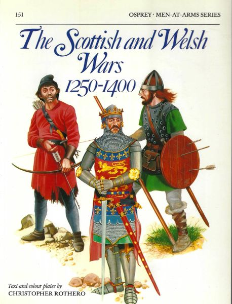 OSPREY, 1300's, #151, THE SCOTISH AND WELSH WARS 1250-1400