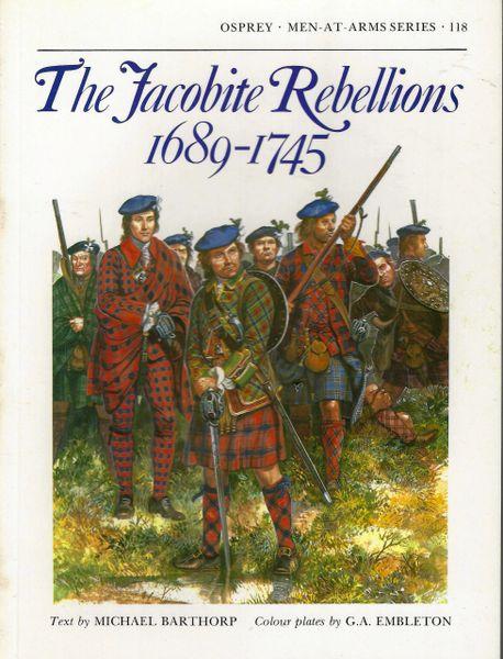 OSPREY, 1600's, #118, THE JACOBITE REBELLION 1689-1745