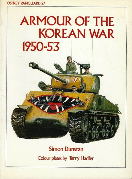 OSPREY, TANK, #27, ARMOUR OF THE KOREAN WAR 1950-1953