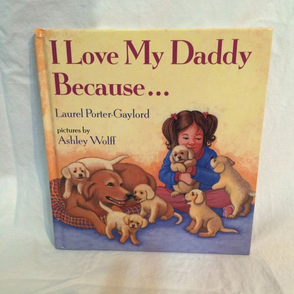 I Love My Daddy Because....