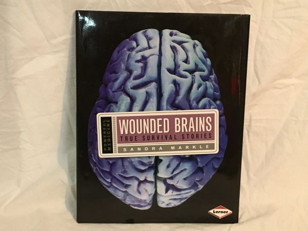 Wounded Brains: True Survival Stories