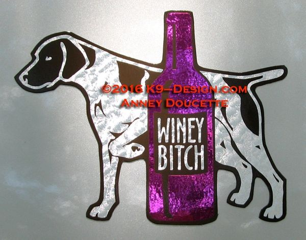 "German Shorthaired Pointer ""WINEY BITCH"" Magnet"