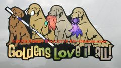 "Golden Retriever 15"" Large Magnet ""GOLDENS LOVE IT ALL"""