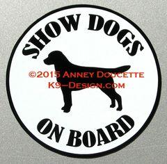 "Labrador Retriever SHOW -THERAPY - SERVICE DOG ON BOARD 6"" Magnet"