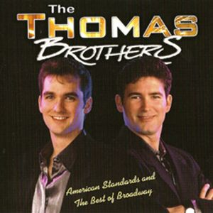 The Thomas Brothers: American Standards and The Best of Broadway