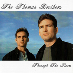 The Thomas Brothers: Through the Storm CD
