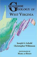 Roadside Geology of West Virginia Joseph G. Lebold & Christopher Wilkinson