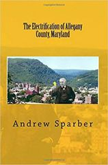 The Electrification of Allegany County Maryland Andrew Sparber