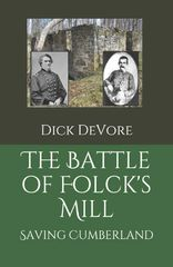 Battle of Folck's Mill Dick DeVore