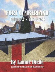 Fort Cumberland Volume 2 1758-1786 Lannie Dietle