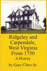 Ridgeley and Carpendale, West Virginia from 1750 Gary Clites, Sr.