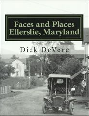 Faces and Places Ellerslie, Maryland Dick DeVore