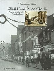 A Photographic History of Cumberland, Maryland Dan Whetzel