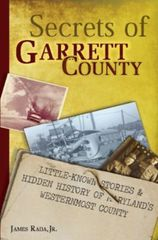 Secrets of Garrett County James Rada, Jr.