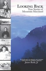 Looking Back True Stories of Mountain Maryland James Rada, Jr.