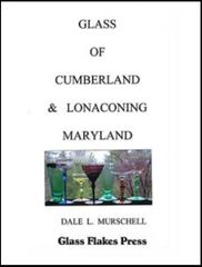 Glass of Cumberland & Lonaconing Maryland Dale L. Murschell
