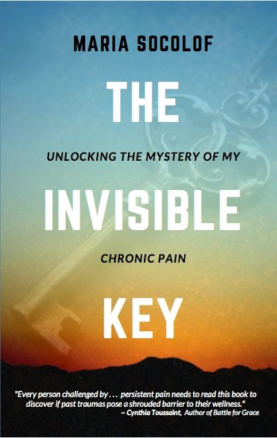 The Invisible Key by Maria Socolof, cover photo for Healing From Chronic Myofascial Pain Website
