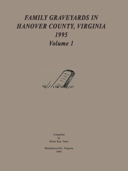 Family Graveyards in Hanover County, Volume I