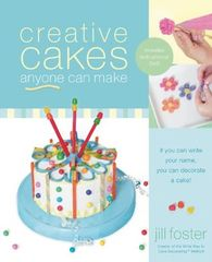 Creative Cakes Anyone Can Make Book by Jill Foster