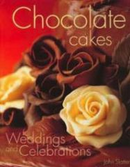 Chocolate Cakes for Weddings and Celebrations by John Slattery
