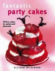 Fantastic Party Cakes Book by Allison Wilkinson