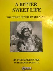 A Bitter Sweet Life The Story of the Cake Lady Book