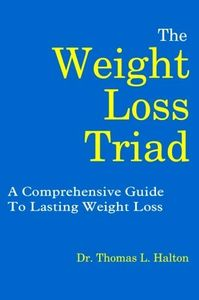 A picture of the cover of Dr. Halton's book, The Weight Loss Triad