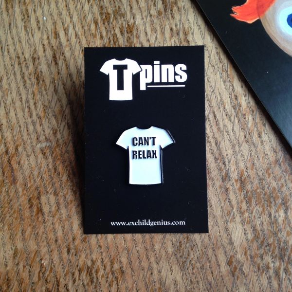 Can't Relax T-shirt Enamel Pin Badge. Very Cool Black and White Pin.