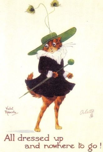 'All Dressed Up and Nowhere To Go!' Vintage Cat Greeting Card featuring an illustration by Violet Roberts.