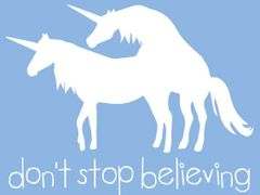 035. Don't Stop Believing Unicorn T-Shirt