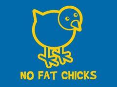 156. No Fat Chicks T-Shirt