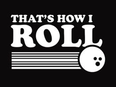 021. That's How i Roll Bowling T-Shirt